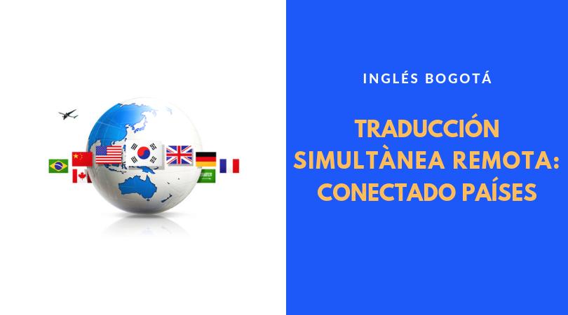 Traducción Simultánea Remota: Conectando Países