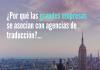 Grandes Empresas Y Agencias De Traducción